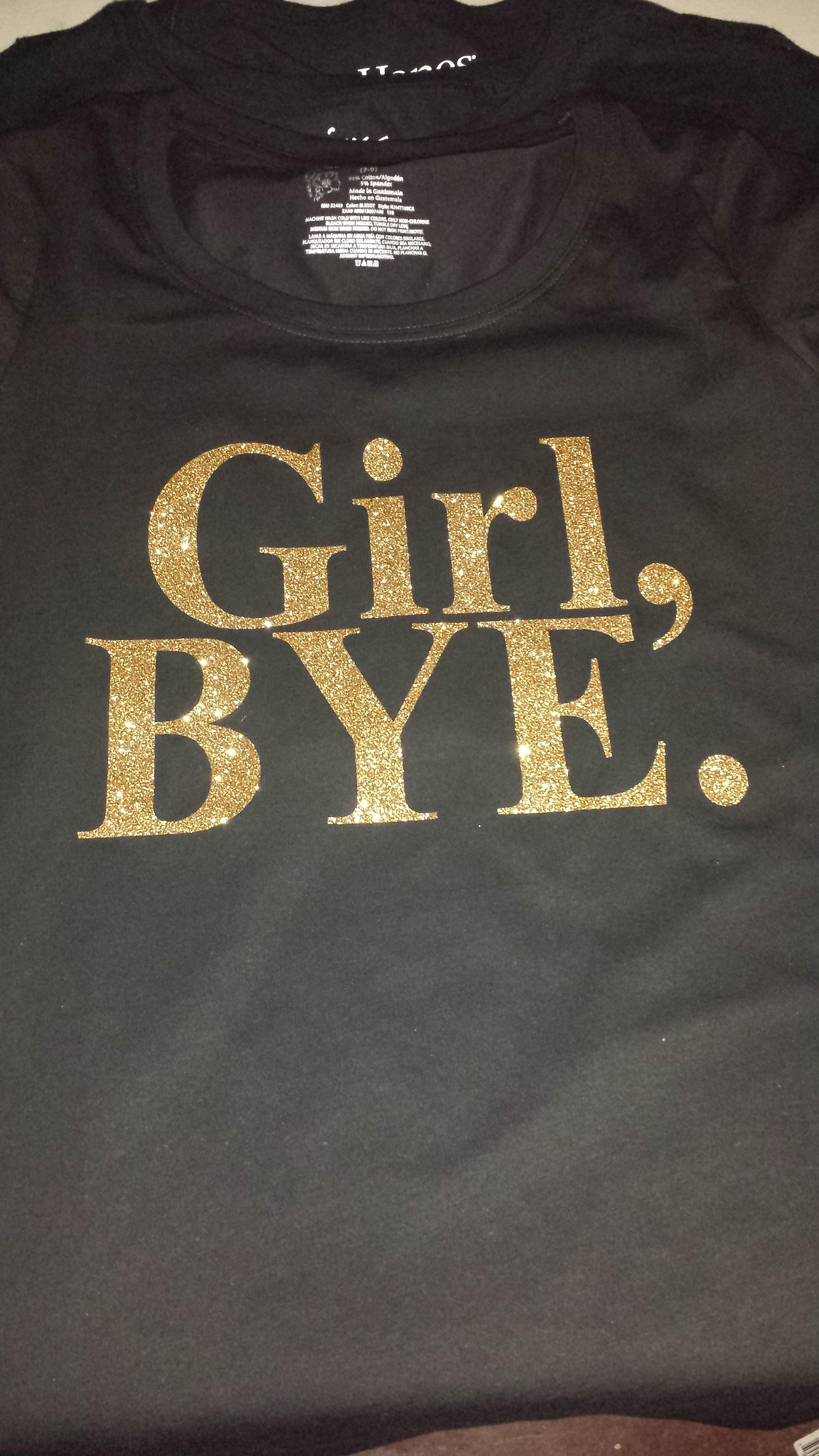 Girl Bye T Shirt Glitter Vinyl Creative Collection By Shon